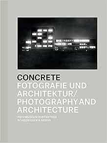 Concrete: Photography and Architecture: Daniela Janser