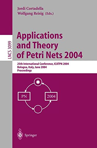 Applications and Theory of Petri Nets 2004: 25th International Conference, ICATPN 2004, Bologna, Italy, June 21-25, 2004