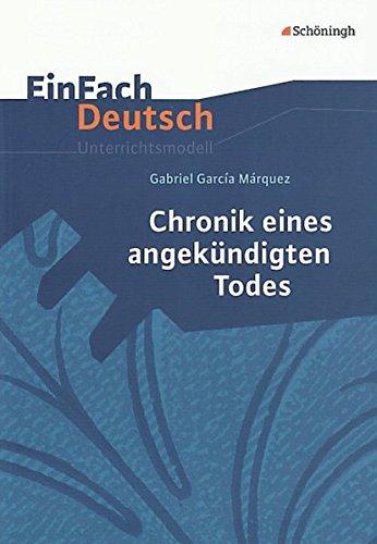 EinFach Deutsch Unterrichtsmodelle: Gabriel Garcia Márquez: Chronik eines angekündigten Todes: Gymnasiale Oberstufe