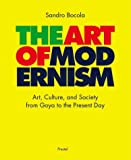 The Art of Modernism: Art, Culture and Society from Goya to the Present Day