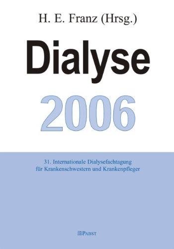 Dialyse 2006: 31. Internationale Dialysefachtagung für Krankenschwestern und Krankenpfleger, Ulm 2006