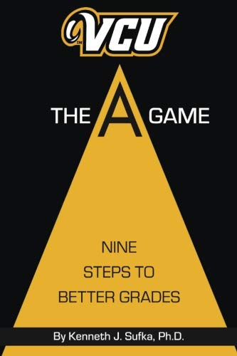 VCU The A Game: Nine Steps to Better Grades (The A Game Nine Steps To Better Grades)