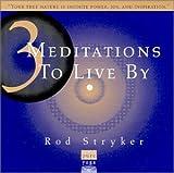 3 Meditations to Live By Rod Stryker
