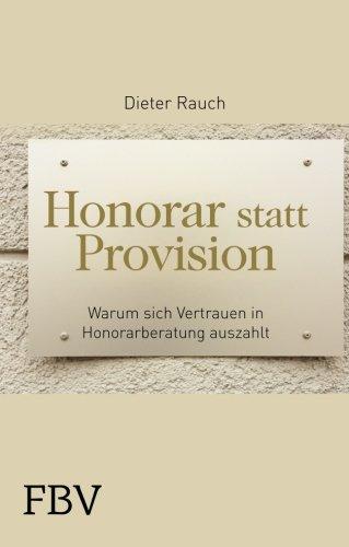 Honorar Statt Provision Warum Sich Vertrauen In