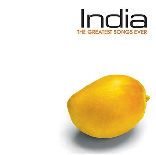 Greatest Songs Ever: India (Best Singer In India)