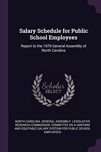 Salary Schedule for Public School Employees: Report to the 1979 General Assembly of North Carolina