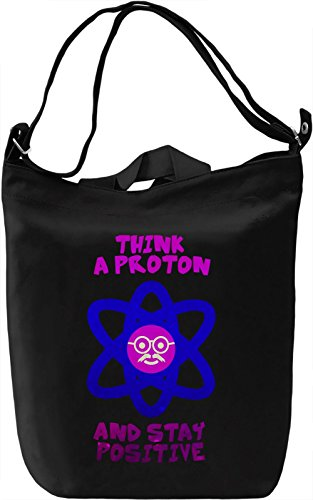 Think Like A Proton and Stay Positive Borsa Giornaliera Canvas Canvas Day Bag| 100% Premium Cotton Canvas| DTG Printing|