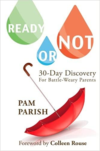 Ready or Not for Battle-Weary Parents: 30-Day Discovery for Parents in Crisis: Volume 2