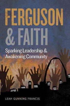 Download Sparking Leadership and Awakening Community Ferguson and Faith (Paperback) - Common pdf