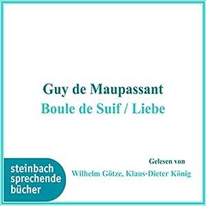 Boule de Suif / Liebe Hörbuch