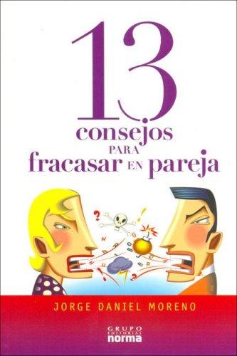Download 13 Consejos Para Fracasar En Pareja (Spanish Edition) pdf