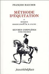 Méthode d'équitation et réponses aux observations de M. D'Aube. oeuvres complètes, tome 1