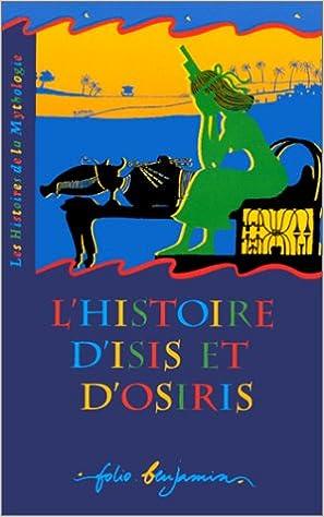 Amazon Fr L Histoire D Isis Et D Osiris Un Recit Tire