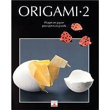 Origami-2: Pliages en papier pour petits et grands