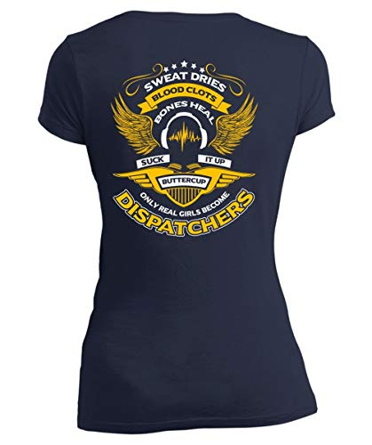 Sweat Dries Blood Clots Women's V-Neck Tee, Only Real Girls Become Dispatchers T Shirt-Women V-Neck (XXL, Navy)