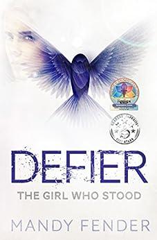 ??FULL?? DEFIER: The Girl Who Stood (Defier Series Book 1). Passer accent apertura samples abonados partido Inicio laptops