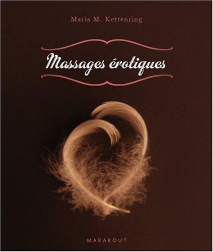 Massages érotiques Poche – 21 janvier 2009 Maria Kettenring Marabout 2501060407 Couple