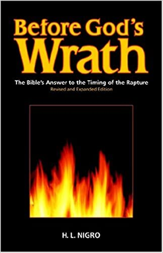 Before Gods Wrath: The Bibles Answer to the Timing of the Rapture