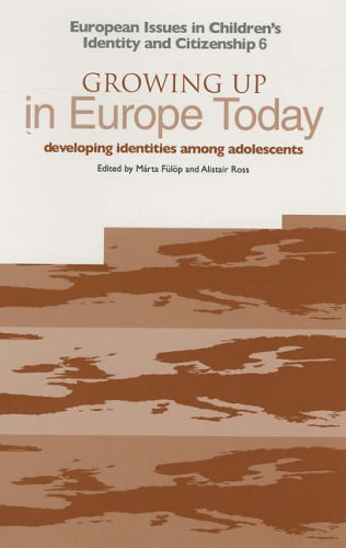 Growing Up in Europe Today: Developing Identities Among Adolescents (CiCe S.) Marty Fulop