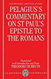img - for [(Pelagius' Commentary on St Paul's Epistle to the Romans)] [Author: Pelagius] published on (July, 1998) book / textbook / text book