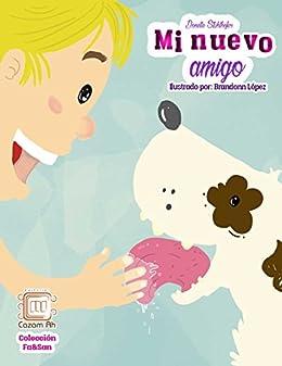 Mi nuevo amigo: cuento ilustrado para niños prelectores (Colección Fa&San nº 1) (Spanish Edition) by [Stuhlhofer García, Donelle Patricia]