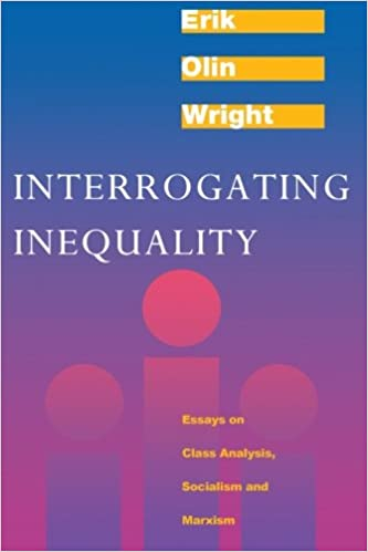 interrogating inequality essays on class analysis socialism and  interrogating inequality essays on class analysis socialism and marxism