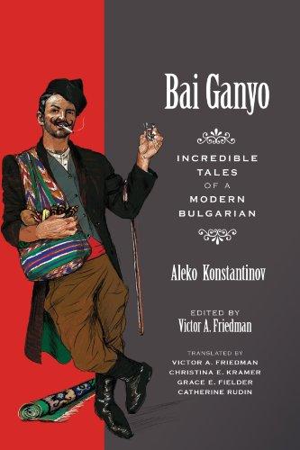 Bai Ganyo: Incredible Tales of a Modern Bulgarian