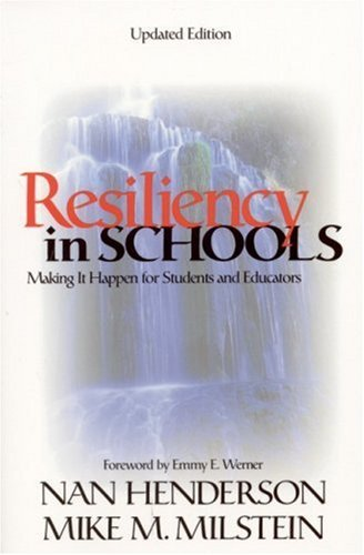 By Nan Henderson - Resiliency in Schools : Making It Happen for Students and Educators - Updated: 1st (first) Edition