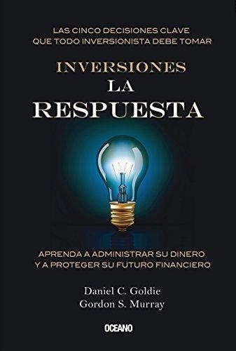 Inversiones: La respuesta (Alta definici?n) (Spanish Edition) by Daniel C. Goldie (2011-10-01)