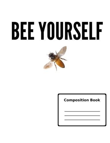 Bee Yourself Wide Ruled Composition Notebook PDF