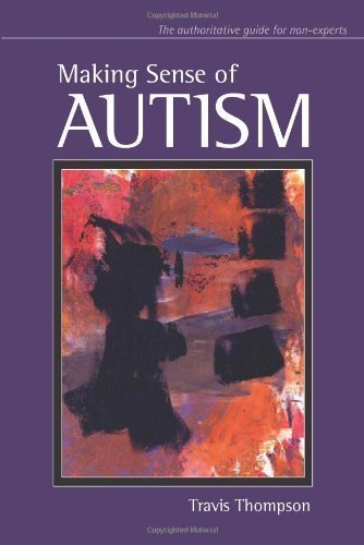 Making Sense of Autism 1st (first) Edition by Thompson Ph.D., Travis published by Paul H Brookes Pub Co (2007)