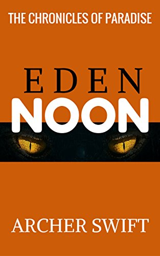 Eden, Noon: The Chronicles of Paradise