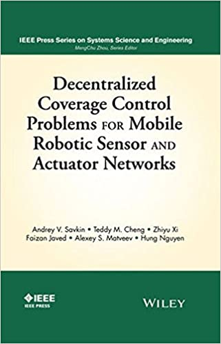 Decentralized Coverage Control Problems For Mobile Robotic Sensor and Actuator Networks (IEEE Press Series on Systems Science and Engineering)