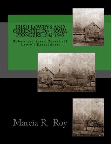 Irish Lowrys and Greenfields - Iowa Pioneers 1842-1945: Robe