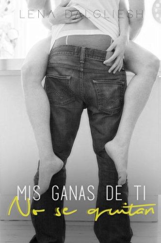 Mis ganas de ti no se quitan (Spanish Edition)