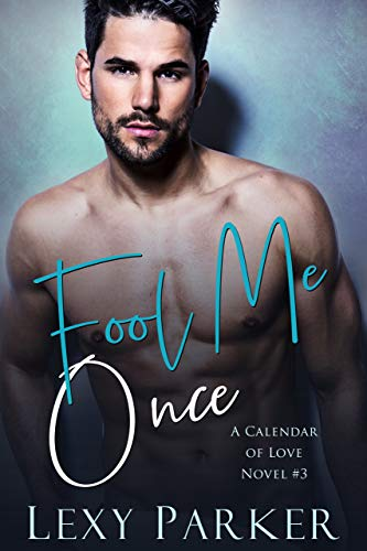 Fool Me Once (A Calendar of Love Romance Book 3)