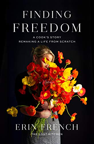 Book Cover: Finding Freedom: A Cook's Story; Remaking a Life from Scratch