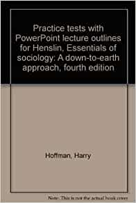 henslin essentials of sociology Approach (10th edition) essentials of sociology: a down-to-earth approach ( 10th edition)  by james m henslin recommend this marketplace prices.