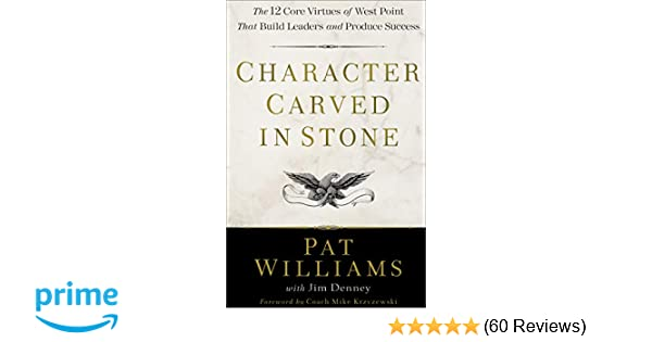 Character Carved in Stone: The 12 Core Virtues of West Point That