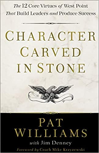 Character Carved in Stone: The 12 Core Virtues of West Point