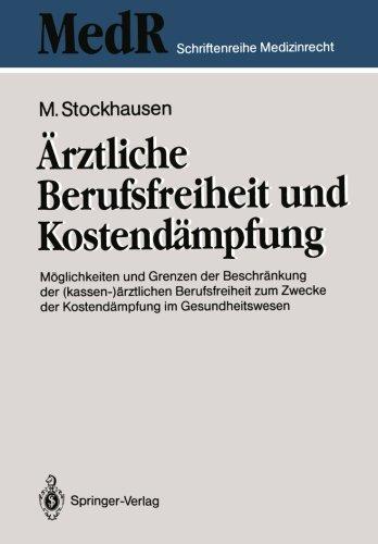 Ärztliche Berufsfreiheit und Kostendämpfung (MedR Schriftenreihe Medizinrecht) (German Edition) by Springer