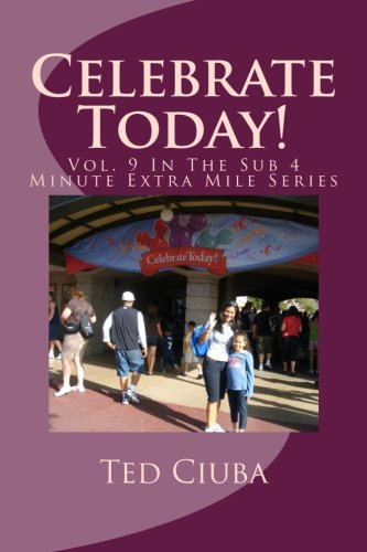 Download Celebrate Today!: Vol. 9 In The Sub 4 Minute Extra Mile Series pdf epub
