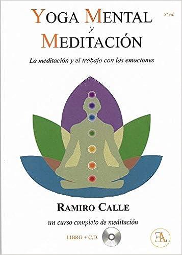 Yoga mental y meditación. La meditación y el trabajo con las ...