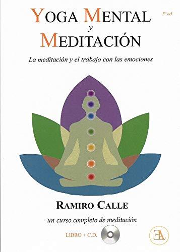 Yoga mental y meditación : la meditación y el trabajo con ...