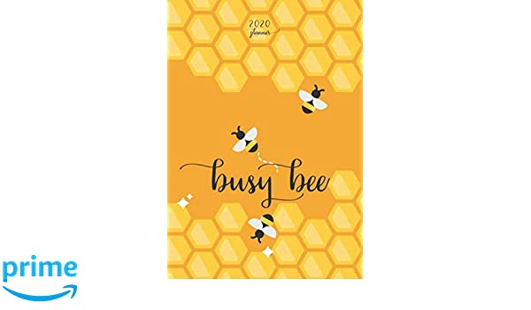 2020 Planner Busy Bee: Perfect Gift for Busy Bees: Organizer ...