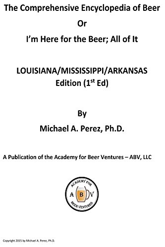 The Comprehensive Encyclopedia of Beer: Lousiana/Mississippi/Arkansas Edition