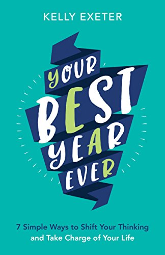 Your best year ever 7 simple ways to shift your thinking and take your best year ever 7 simple ways to shift your thinking and take charge of fandeluxe Images