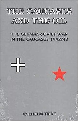 The Caucasus and the Oil: German-Soviet War in the Caucasus, 1942/43:  Amazon.es: Tieke, Wilhelm, Welsh, Joseph G.: Libros en idiomas extranjeros