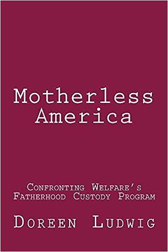 Motherless America: Confronting Welfare's Fatherhood Custody