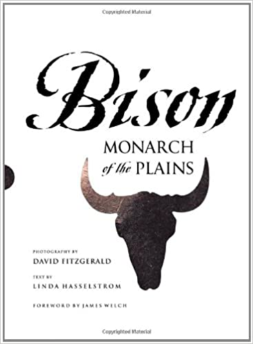 Bison: Monarch of the Plains: Linda M Hasselstrom, David G